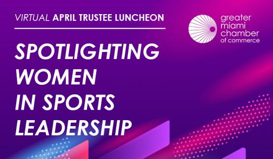 april-trustee-luncheon-miami-marlins-women-leadership-program